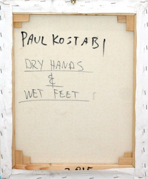 Paul Kostabi, Dry hands & wet feet